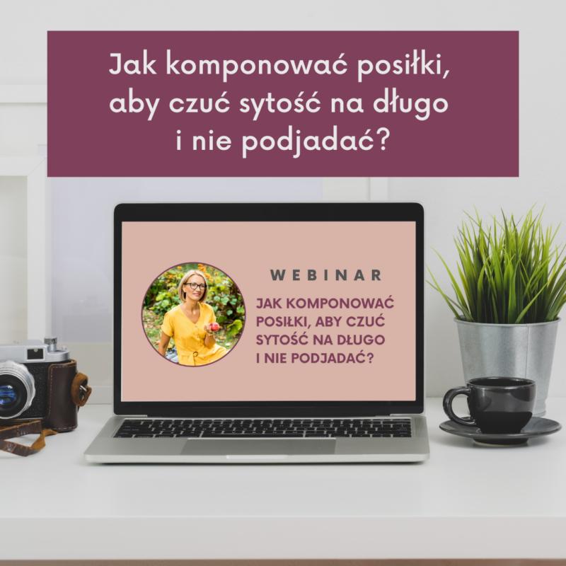 Psychodietetyk Diet Coach Agata Jasińska Szczęście od kuchni Kurs Intuicyjnego Odchudzania Webinar Jak komponować posiłki